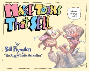 Cover of Make Toons That Sell Without Selling Out by Bill Plympton